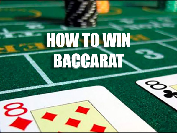 How To Win At Baccarat Every Time